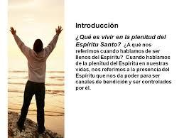 Introduccion Que Es Vivir En La Plenitud Del Espiritu Santo