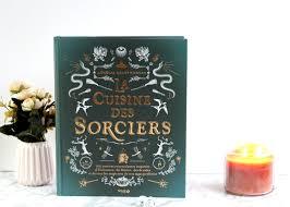livres cuisine la cuisine des sorciers le livre de cuisine magique