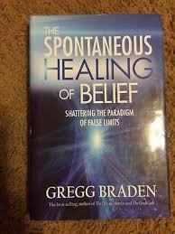 The Spontaneous Healing Of Belief Shattering Paradigm False Limits By Gr
