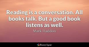Reading Is A Conversation All Books Talk But Good Book Listens As Well