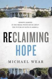 Reclaiming Hope Lessons Learned In The Obama White House About Future Of Faith America