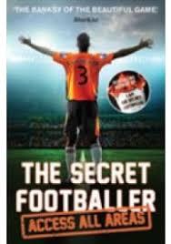 Secret Footballer The Access All Areas Books Kinokuniya