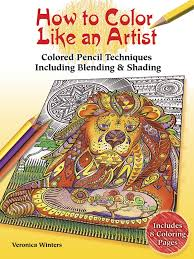 How To Color Like An Artist Instructions For Blending Shading Other Techniques