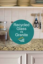 104 Glass Kitchen Counter Tops Granite Vs Recycled Tops What Is The Difference