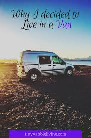 Why I Decided To Live In A Van