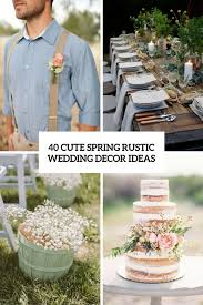 9 Cute Spring Rustic Wedding Decor Ideas Weddingomania Outdoor Decoration
