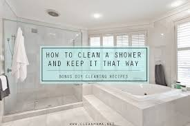 how to clean a shower and keep it that way diy recipes clean