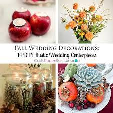 Fall Wedding Decorations 14 DIY Rustic Centerpieces
