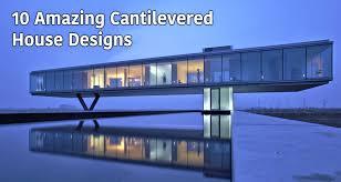 100 Cantilever Homes 10 Amazing Ed House Designs Arch2Ocom