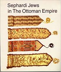Sephardi Jews in the Ottoman Empire Aspects of Material Culture