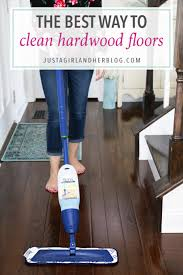 the best way to clean hardwood floors just a girl and her blog