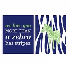 We Love You More Than A Zebra Has Stripes Products Art For Kids