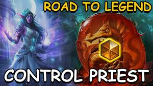 hearthstone legend control priest 2017 road to legend youtube