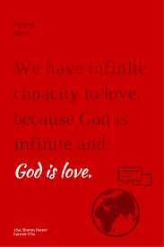 We Have Infinite Capacity To Love Because God Is And
