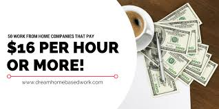 50 panies That Pay $16 Hourly or More to Work from Home