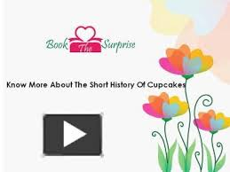 PPT Know More About The Short History Of Cupcakes PowerPoint Presentation
