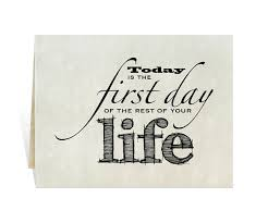 Clip Art Today Is The First Day Of Rest Your Life Cards For New Year Birthday Job Change Moving Encourage Future Graduation