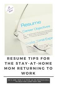 Resume Tips For The Stay-at-Home Mom Returning To Work ... 10 Reentering The Wkforce Resume Samples Proposal Resume Sample Cover Letter For Homemaker Returning To Work Rumes For Nurses To Personal Statement Mum Kizigasme Examples Professional Collection 12 Stay At Home Mom Gap Cover Letter Stay At Home Mom Samples Stayathome And Writing Guide 20