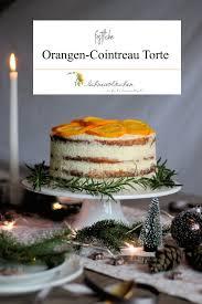 rezept orangen torte mit kandierten orangen weihnachten