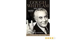 Amazon Gough Whitlam His Time Updated Edition EBook Jenny Hocking Kindle Store