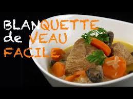 cuisiner le veau recette blanquette de veau traditionnelle et facile