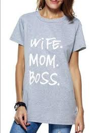 WIFE MOM BOSS T Shirt Women Tops Tees Graphic Tumblr Casual Fashion Clothing