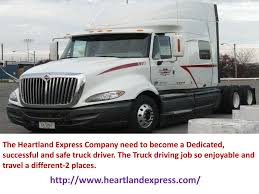 100 Dedicated Truck Driving Jobs WELCOME TO HEARTLAND EXPRESS Ppt Download