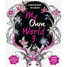 My Own World 3 Coloring Book For Adults Family Edition