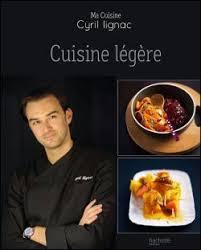 cuisine legere cuisine légère relié cyril lignac achat livre achat prix
