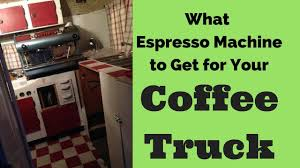 What Espresso Machine To Buy For A Mobile Coffee Truck... - YouTube Towability Mega Mobile Catering External Vending Van Fully Fitted Mobilecoffeetruck Gorilla Fabrication China Wooden Material Coffee Truck Photos Pictures Made Apollos Shop Park And Service At Parking Zone Trucks Drinker Hot Bikes For Sale Cart Trike Business Food Vector Mockup Advertising Cporate Stock Royalty Spot The And Beverage Fxible Mobile Solution In Miami Truckmobile Conceptsvector Illustration