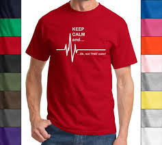Keep Calm And...Not That Calm - Funny EKG Heart Rate Paramedic ... Movie T Shirts Military Nurse Firefighter Tees Today Gloucester Fire Fighters Sell Pink Tee For Breast Nursing Home T Shirt Designs Best Design Ideas 25 Cheap Funny Ideas On Pinterest Funny Bowling Team Names Cool Wacky Gildan Short Sleeve Adult Tshirt At Awesome Pictures Amazing Nurses Debut Medical Arts Hospital 442 Best Tshirts Images Clothes Drawing And Christian Simplycutetees