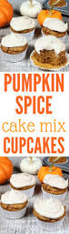 Pumpkin Cake Mix by Spice Cake Mix Pumpkin Cupcakes Recipe Food Baskets Recipes