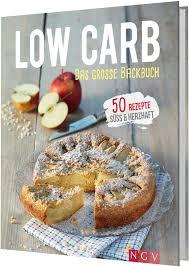 low carb das große backbuch 50 rezepte süss herzhaft jetzt bestellen