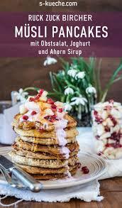 bircher müsli pancakes fluffig weich mit frischem obst und