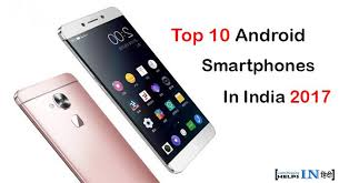 Top 10 Best Android Smartphones In India 2017 Helps In Hindi