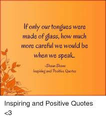 Quotes Shane And How If Only Our Tongues Were Made Of Glass