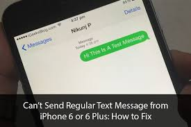 Can t Send Regular Text Message from iPhone 6 or 6 Plus Try Out