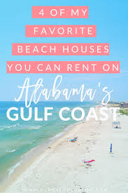 100 Beach Houses Gold Coast 4 Of My Favorite Beach Houses You Can Rent On Alabamas Gulf