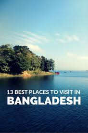 13 Best Places To Visit In Bangladesh You Cant Miss