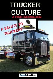 100 Us Trucking School Trucker Culture A Salute To The Professionals That Move