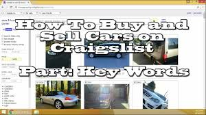 How To Buy And Sell Cars On Craigslist Key Words - YouTube Craigslist St Augustine Florida Older Model Used Cars And Trucks Traing Paid Ads Vs Free Youtube Los Angeles California And Good Subways With Houston Tx For Sale By Owner Car Buyer Scammed Out Of 9k After Replying To Ad Abc7com Craigslist Craigslist Scam Ads Dected On 2014 Vehicle Scams Google Just A Geek February 2012 20 Inspirational Photo Orange New Seattle 2019 20 Release Truck Parts In Rgv Best Resource Search In All Arizona Phoenix