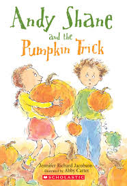 Pumpkin Patches In Mayflower Arkansas by Andy Shane And The Pumpkin Trick By Jennifer Jacobson Scholastic