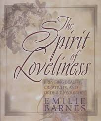 The Spirit Of Loveliness: Bringing Beauty, Creativity, And Order ... The Spirit Of Loveliness By Emilie Barnes 1992 Hardcover Ebay Good Manners For Todays Kids Teaching Your Child The Right Best 25 And Ideas On Pinterest Noble Books Heart Celebrating Joy Being A Woman More Hours In My Day Proven Ways To Organize Home Book Sue Your Bible Art Journaling Study Or Event 1arthouse 76 Best Daily Devotional Books Images A Little Book Courtesy Kindness Young Ladies Princess Making Royal Guide Becoming Girl 038 O Hollow World Martha Wells