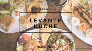 food trend levante küche aus nahost fernweh koch