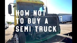 100 Cheap Semi Trucks For Sale By Owner How NOT To Buy A Semi Truck Dont Make This Common Owner Operator Mistake