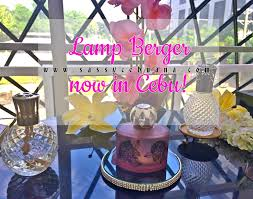 Lampe Berger Easy Scent Instructions by Lampe Berger Now In Cebu Sassy Cebuana