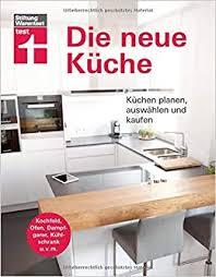 die neue küche planungs und handbuch individuell