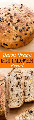 Barm Brack - Irish Halloween Bread - Saving Room For Dessert Barm Brack Irish Fruit Bread Glutenfree Dairyfree Eggfree Brack Cake 100 Images Tea Soaked Raisin Bread Recipe Pnic Barmbrack You Need To Try This Cocktail Halloween Lovinie Homebaked Glutenfree Eat Like An Actress Recipe Brioche Enriched Dough Strogays Saving Room For Dessert Wallflower Kitchen Real