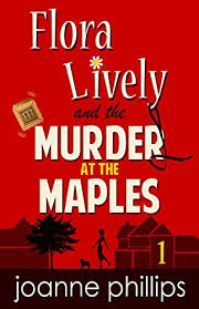 Murder At The Maples Cozy Private Investigator Series Flora Lively Mysteries Book 1
