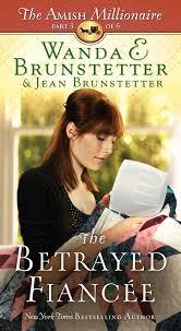The Betrayed Fiancee Amish Millionaire Part 3 Wanda E Brunstetter Jean 9781634092050 Amazon Books